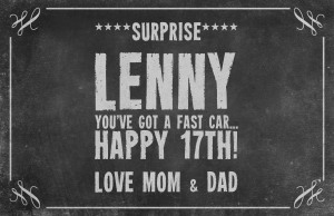 chalkboard-generator-poster-surprise-lenny-youve-got-a-fast-car-happy-17th-love-mom-dad